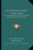 An Astronomical Catechism