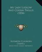 My Lady Ludlow and Cousin Phillis