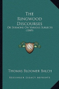 The Ringwood Discourses