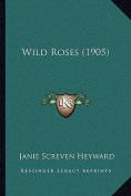 Wild Roses (1905)