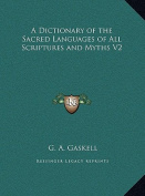 A Dictionary of the Sacred Languages of All Scriptures and Myths V2