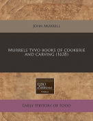 Murrels Tvvo Books of Cookerie and Carving