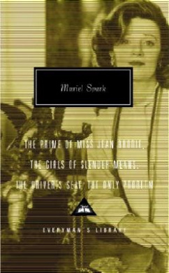 The Prime of Miss Jean Brodie, the Girls of Slender Means, the Driver's Seat, the Only Problem