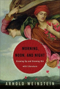 Morning, Noon, & Night  : Finding the Meaning of Life's Stages Through Books