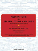 Meditations on Living, Dying and Loss [Audio]