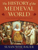 The History of the Medieval World [Audio]
