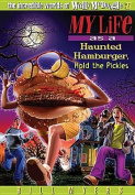 My Life as a Haunted Hamburger, Hold the Pickles (Incredible Worlds of Wally McDoogle