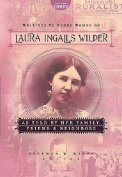 Writings to Young Women on Laura Ingalls Wilder as Told by Her Family, Friends, and Neighbors