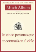 Las Cinco Personas Que Encontraras En El Cielo [Spanish]
