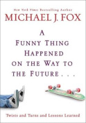 American Book 384153 A Funny Thing Happened on the Way to the Future