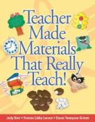 Teacher Made Materials That Really Teach!
