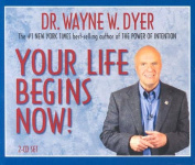Your Life Begins Now! [Audio]
