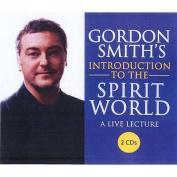 Gordon Smith's Introduction to the Spirit World [Audio]