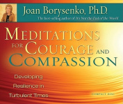 Meditations for Courage and Compassion [Audio]