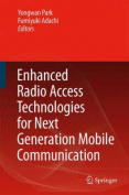 Enhanced Radio Access Technologies for Next Generation Mobile Communication