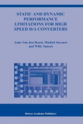 Static and Dynamic Performance Limitations for High Speed D/A Converters