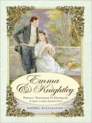 Emma & Knightley  : Perfect Happiness in Highbury