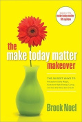 The Make Today Matter Makeover