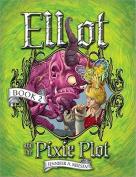 Elliot and the Pixie Plot (Underworld Chronicles