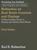 Holtzschue on Real Estate Contracts and Closings