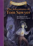 Classic Starts(tm) the Adventures of Tom Sawyer