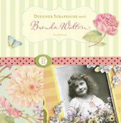 Designer Scrapbooks with Brenda Walton