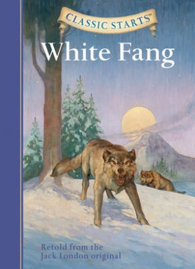 White Fang: Retold from the Jack London Original (Classic Starts)