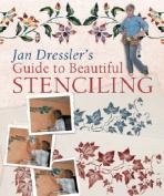 Jan Dressler's Guide to Beautiful Stenciling