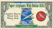 Paper Airplanes with Dollar Bills