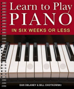 Learn to Play the Piano in Six Weeks or Less