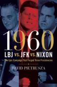 1960 - LBJ Vs. JFK Vs. Nixon