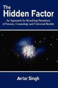 The Hidden Factor