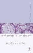 Palgrave Advances in Renaissance Historiography
