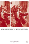 Media and Conflict in the Twenty-First Century