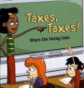 Taxes, Taxes!