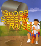 Scoop, Seesaw, and Raise