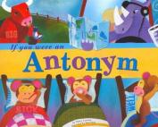 If You Were an Antonym (Word Fun