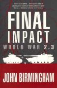 Final Impact (World War II S.)
