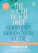 The South Beach Diet Good Fat/Good Carbs Guide
