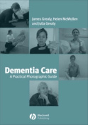 Dementia Care - a Practical Photographic Guide