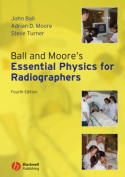 Ball and Moore's Essential Physics for            Radiographers 4E