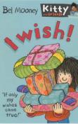 I Wish! (Kitty & Friends S.)