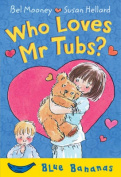 Who Loves Mr. Tubs?