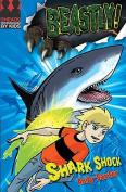 Shark Shock (Beastly!)
