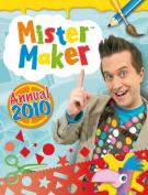 """""""Mister Maker"""" Annual: 2010"""