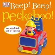 Beep! Beep! Peekaboo! (Peekaboo!) [Board book]