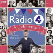 This Is Radio 4  A Celebration [Audio]