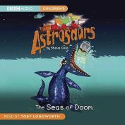 The Seas of Doom (Astrosaurs) [Audio]