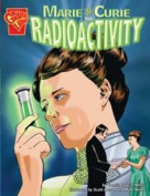 Marie Curie and Radioactivity (Graphic Non Fiction