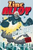 Zinc Alloy Super Zero (Graphic Fiction